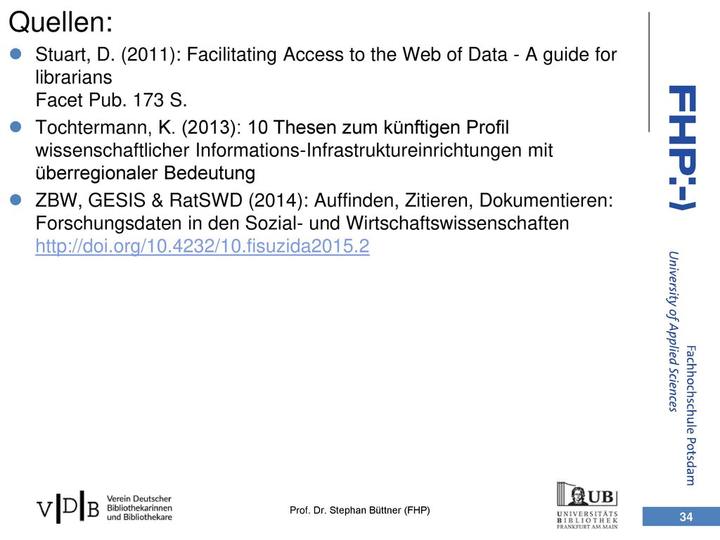 Quellen: Stuart, D. (2011): Facilitating Access to the Web of Data - A guide for librarians Facet Pub. 173 S.