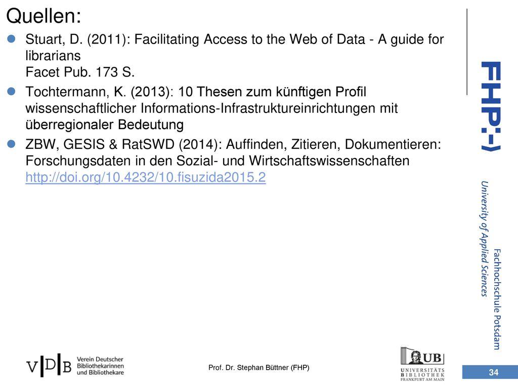 Quellen: Stuart, D. (2011): Facilitating Access to the Web of Data - A guide for librarians Facet Pub. 173 S.