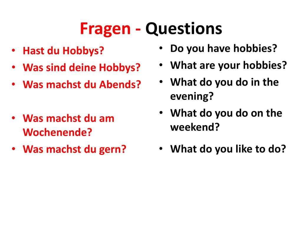 Fragen - Questions Do you have hobbies Hast du Hobbys