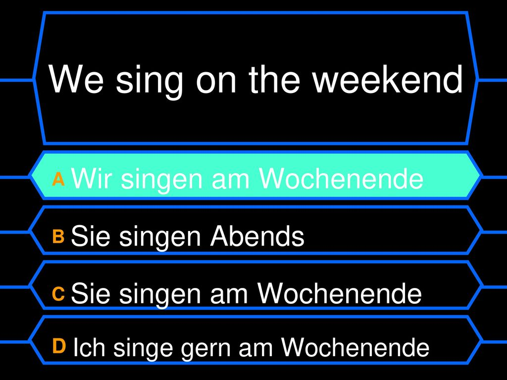 We sing on the weekend D Ich singe gern am Wochenende
