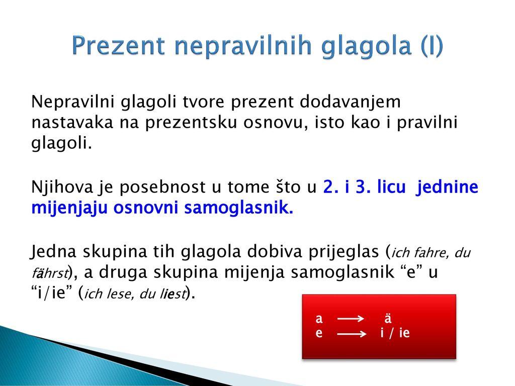 Prezent nepravilnih glagola (I)
