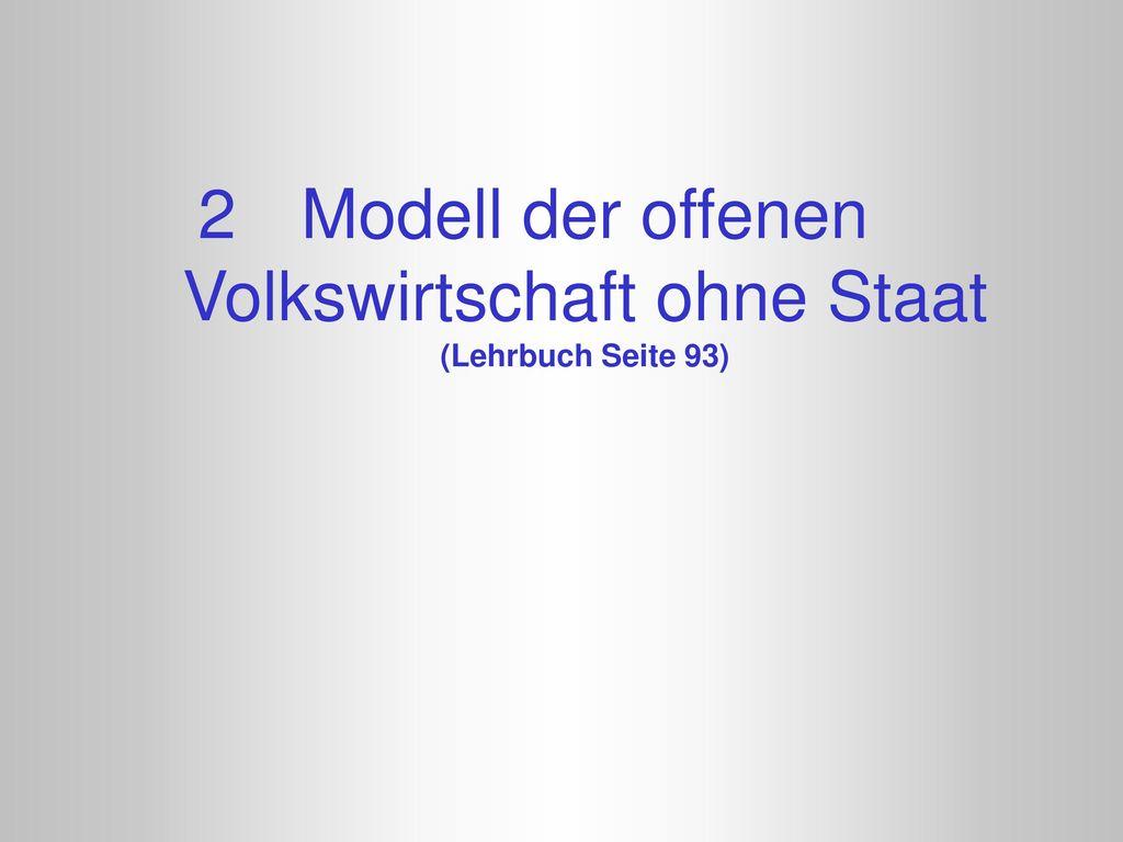Modell der offenen Volkswirtschaft ohne Staat (Lehrbuch Seite 93)