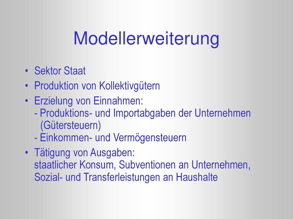 Modellerweiterung Sektor Staat Produktion von Kollektivgütern