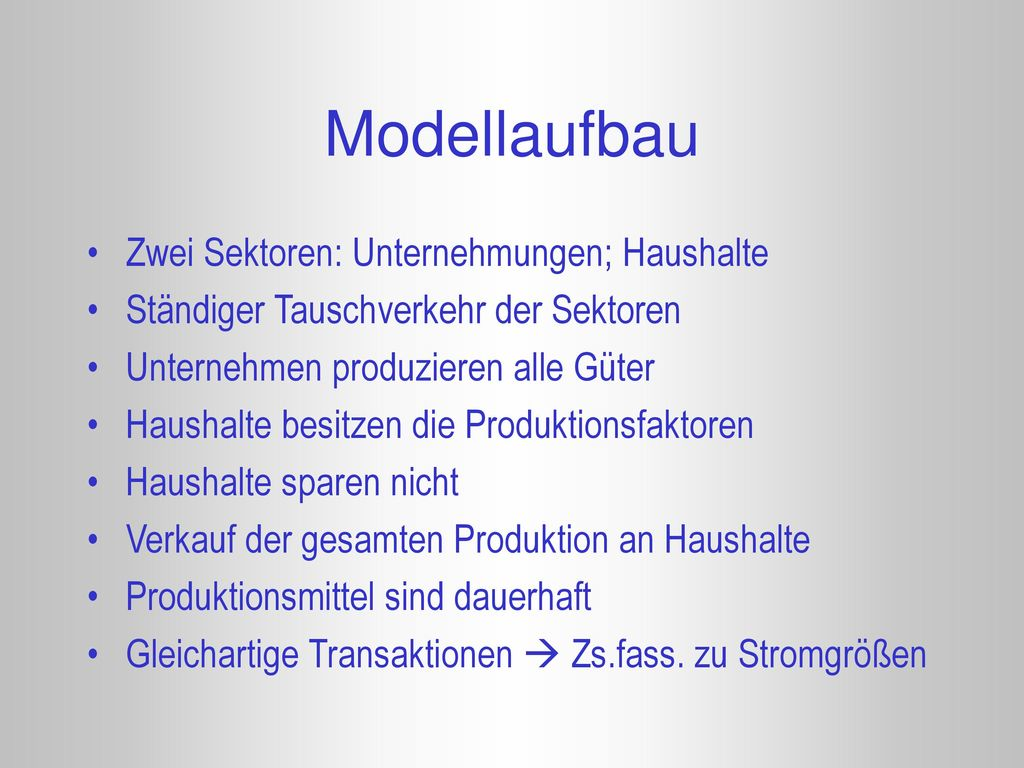 Modellaufbau Zwei Sektoren: Unternehmungen; Haushalte