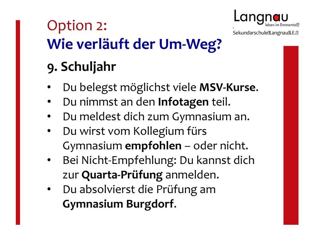Option 2: Wie verläuft der Um-Weg
