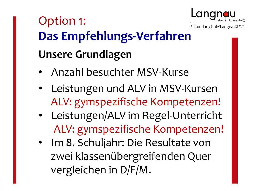 Option 1: Das Empfehlungs-Verfahren