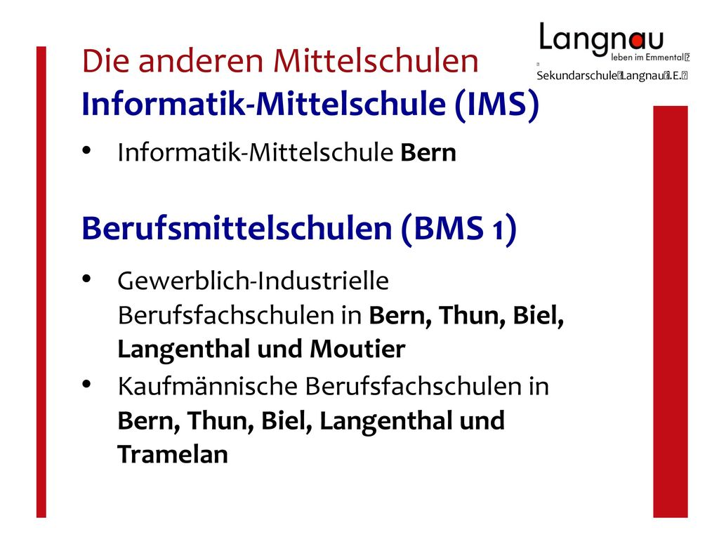 Die anderen Mittelschulen Informatik-Mittelschule (IMS)