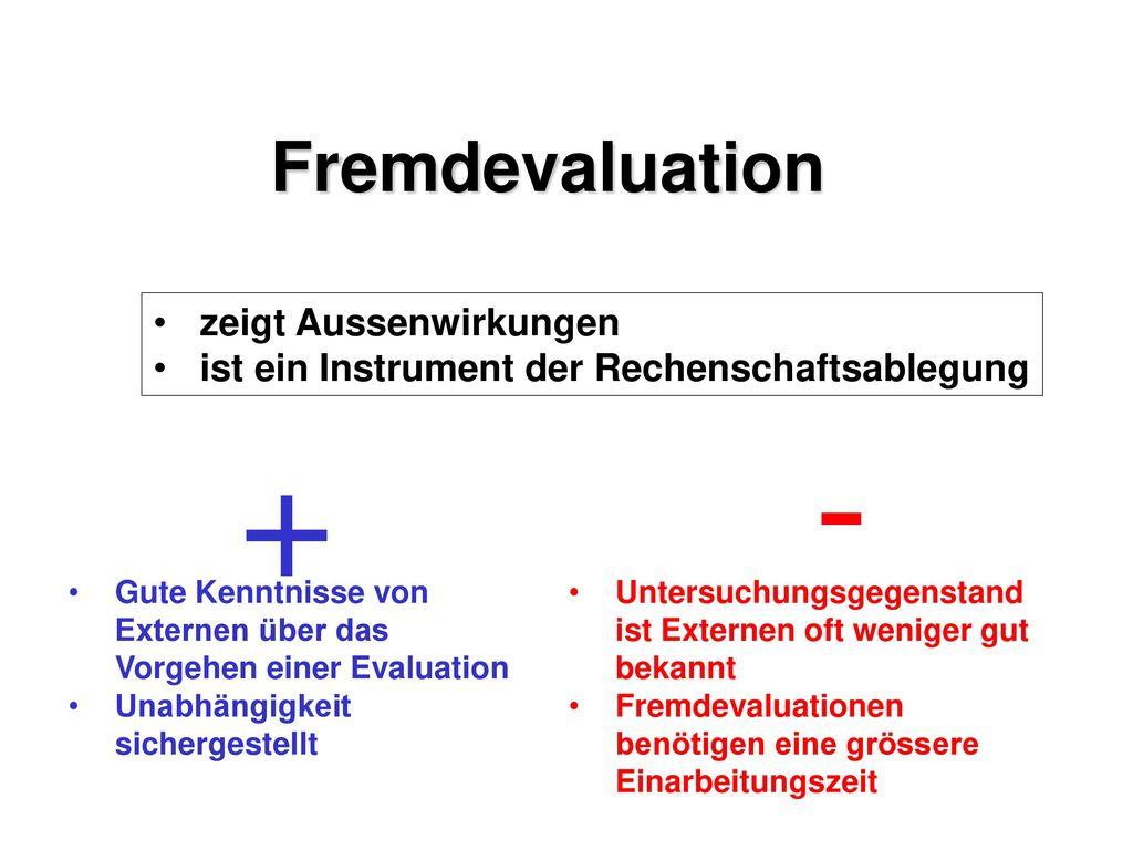 - + Fremdevaluation zeigt Aussenwirkungen