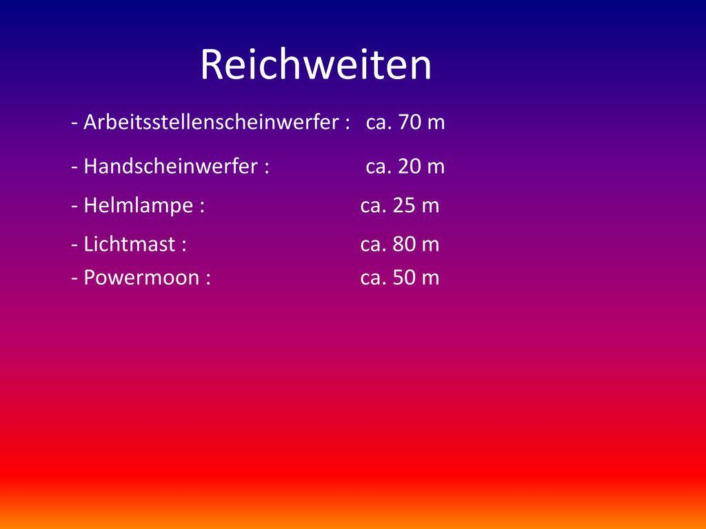 Reichweiten - Arbeitsstellenscheinwerfer : ca. 70 m
