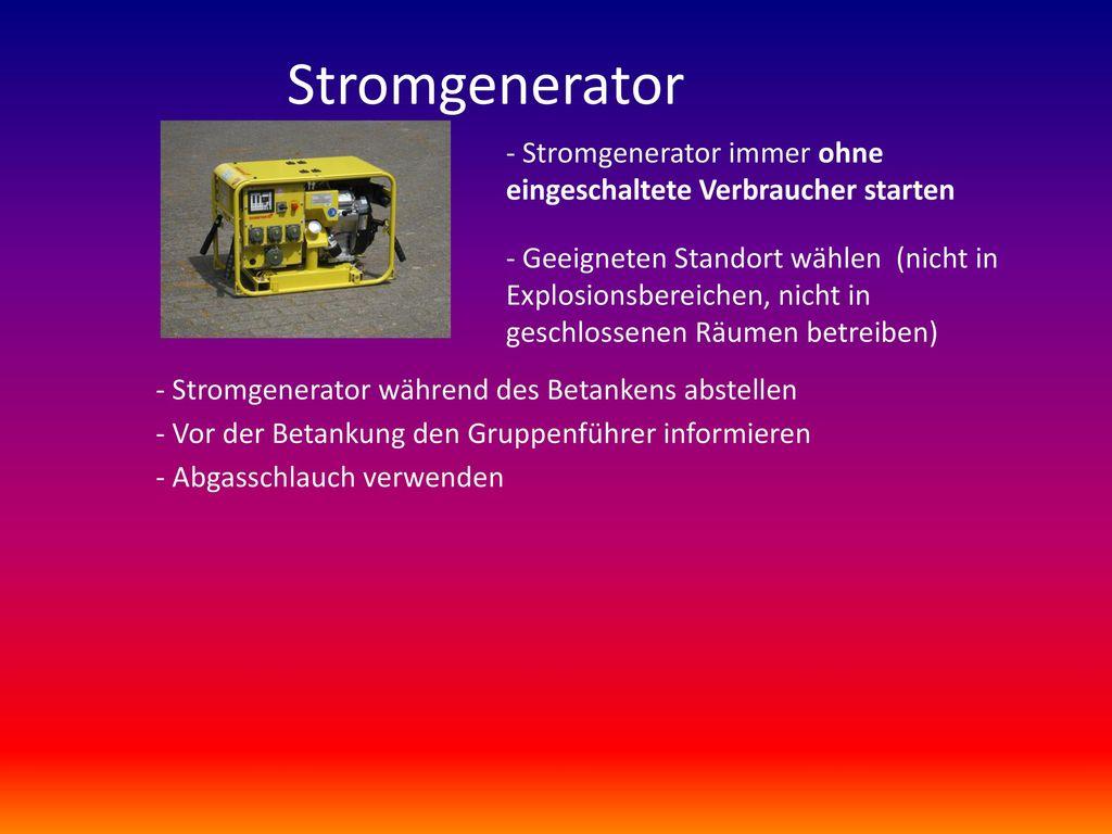 Stromgenerator - Stromgenerator immer ohne eingeschaltete Verbraucher starten.