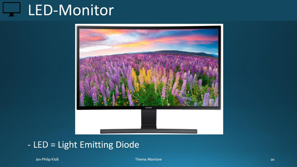 LED-Monitor LED = Light Emitting Diode Thema: Monitore