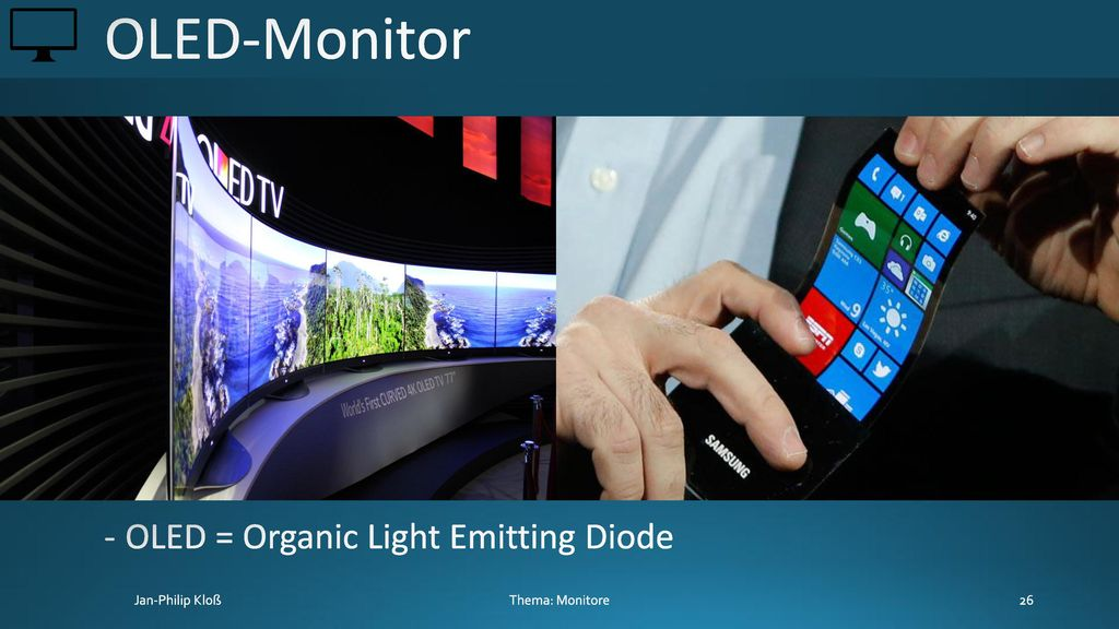 OLED-Monitor OLED = Organic Light Emitting Diode Thema: Monitore