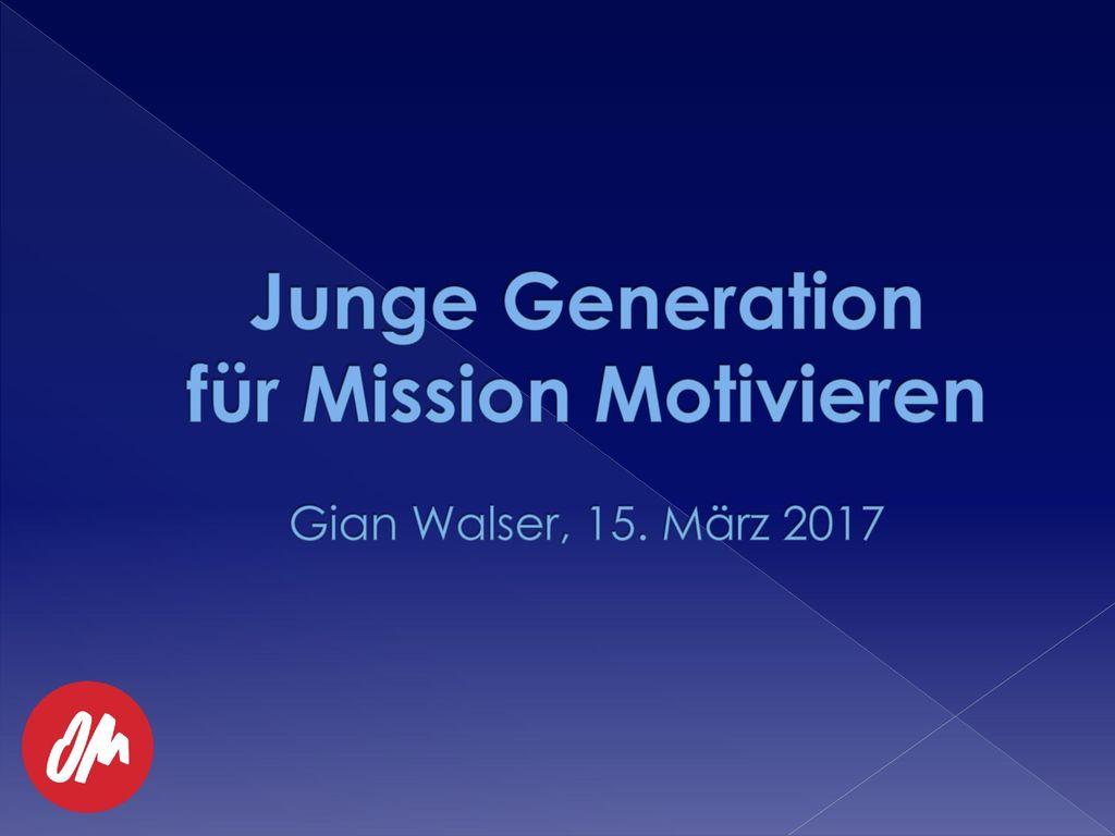 Junge Generation für Mission Motivieren Gian Walser, 15. März 2017