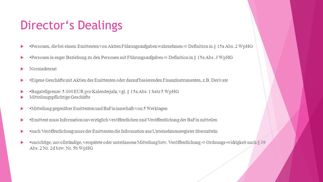 Director's Dealings •Personen, die bei einem Emittenten von Aktien Führungsaufgaben wahrnehmen ⇨ Definition in § 15a Abs. 2 WpHG.
