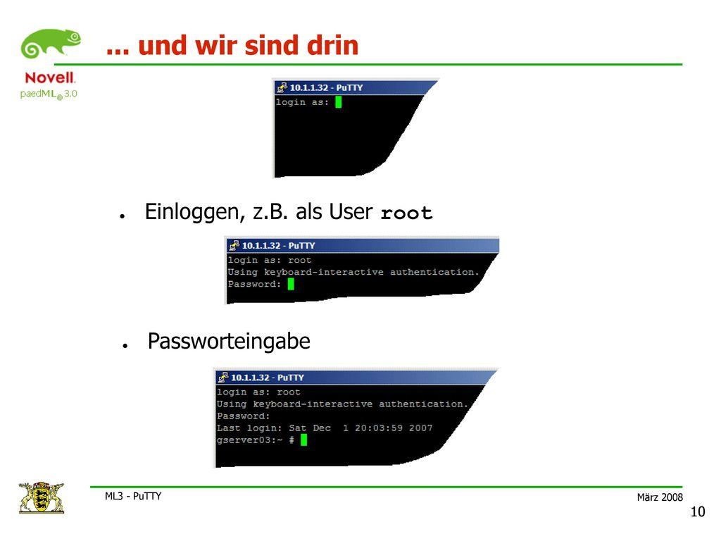 ... und wir sind drin Einloggen, z.B. als User root Passworteingabe