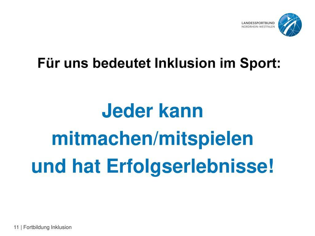 Für uns bedeutet Inklusion im Sport: