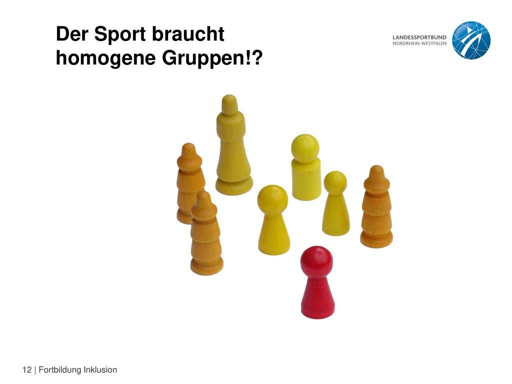 Der Sport braucht homogene Gruppen!