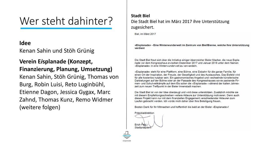 Wer steht dahinter Stadt Biel. Die Stadt Biel hat im März 2017 ihre Unterstützung zugesichert.