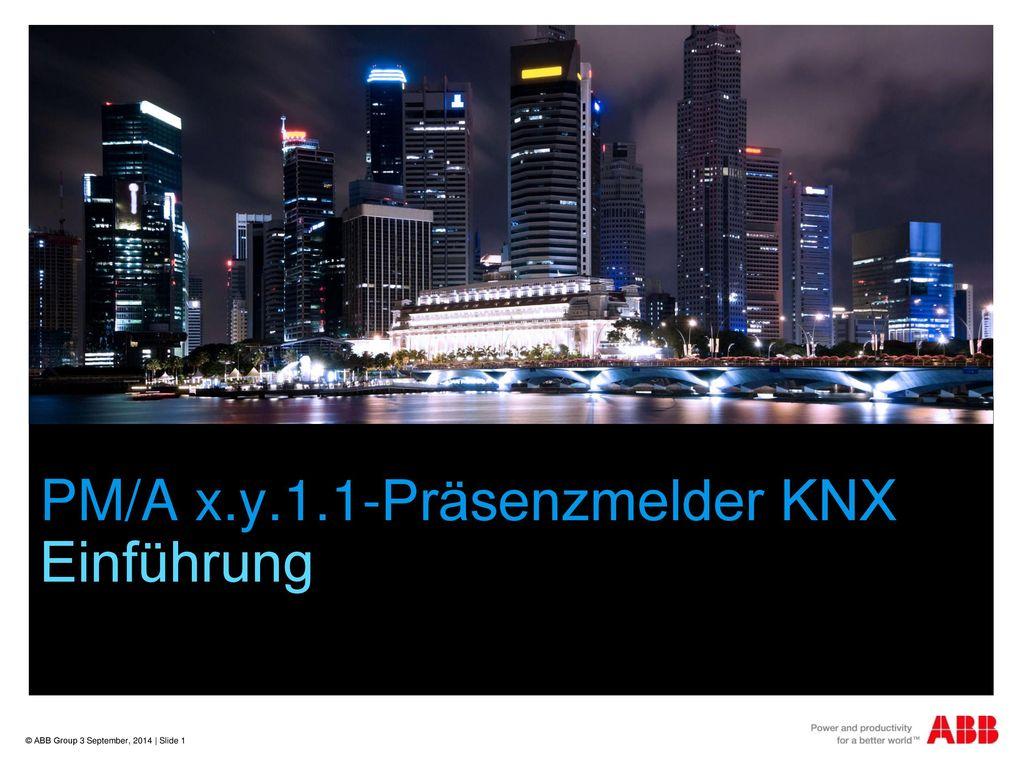 PM/A x.y.1.1-Präsenzmelder KNX Einführung