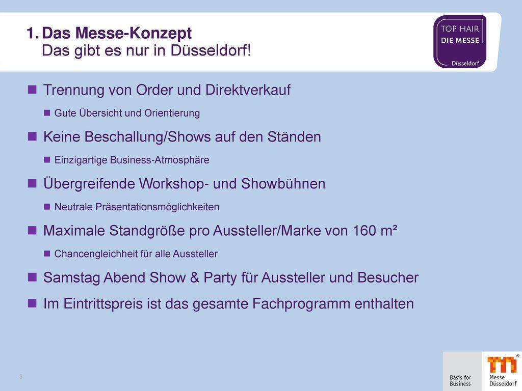 1. Das Messe-Konzept Das gibt es nur in Düsseldorf!