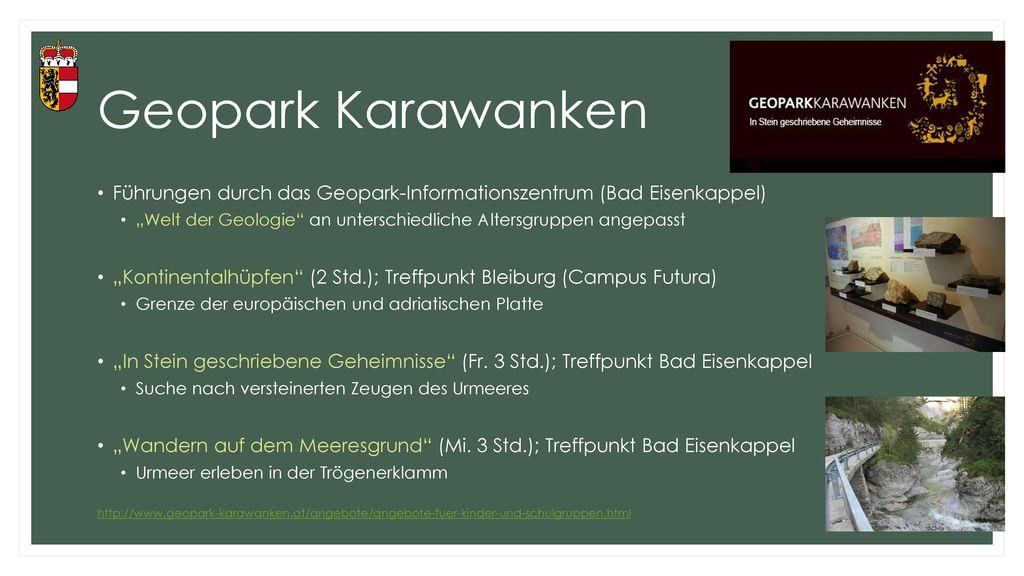 """Geopark Karawanken Führungen durch das Geopark-Informationszentrum (Bad Eisenkappel) """"Welt der Geologie an unterschiedliche Altersgruppen angepasst."""