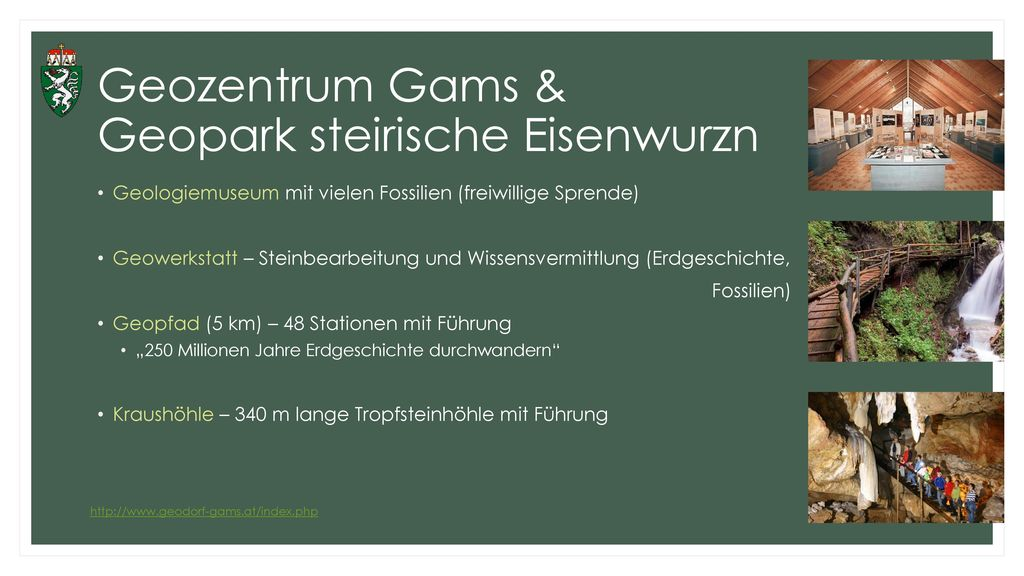 Geozentrum Gams & Geopark steirische Eisenwurzn