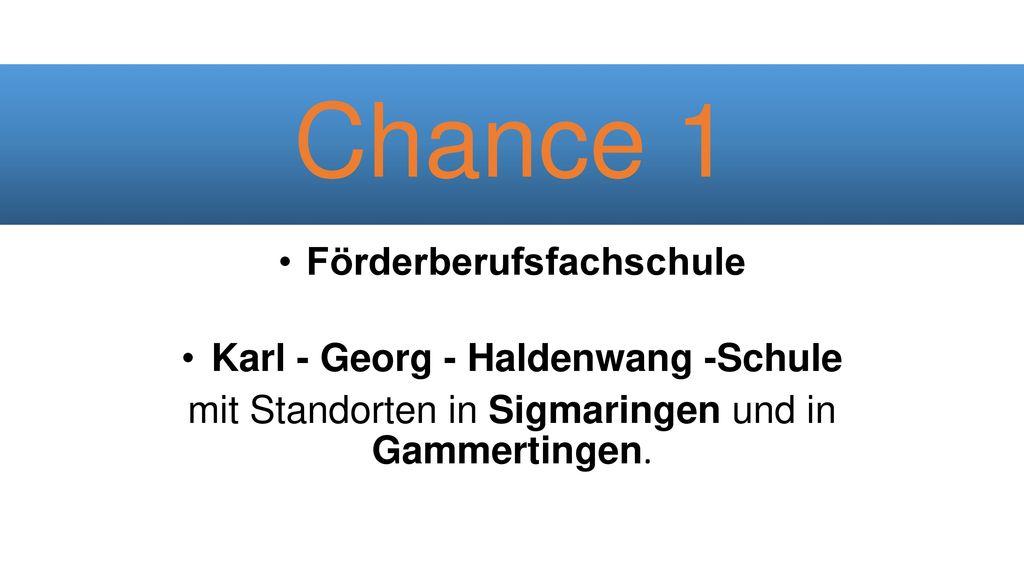 Chance 1 Förderberufsfachschule Karl - Georg - Haldenwang -Schule