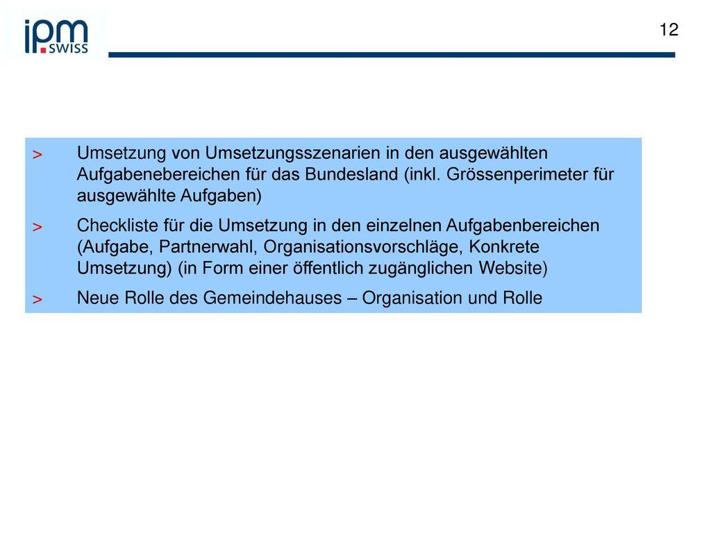 Umsetzung von Umsetzungsszenarien in den ausgewählten Aufgabenebereichen für das Bundesland (inkl. Grössenperimeter für ausgewählte Aufgaben)
