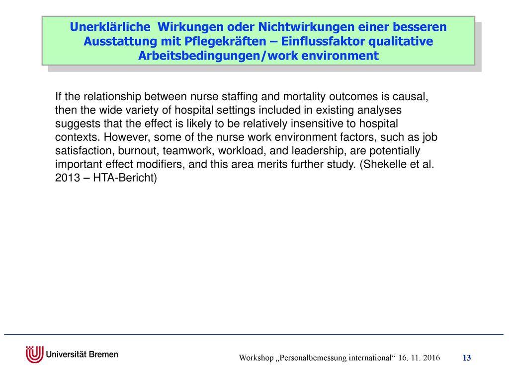 Unerklärliche Wirkungen oder Nichtwirkungen einer besseren Ausstattung mit Pflegekräften – Einflussfaktor qualitative Arbeitsbedingungen/work environment