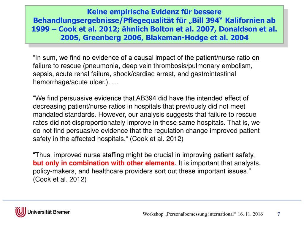 """Keine empirische Evidenz für bessere Behandlungsergebnisse/Pflegequalität für """"Bill 394 Kalifornien ab 1999 – Cook et al. 2012; ähnlich Bolton et al. 2007, Donaldson et al. 2005, Greenberg 2006, Blakeman-Hodge et al. 2004"""