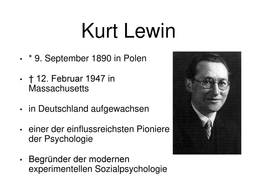 Kurt Lewin * 9. September 1890 in Polen