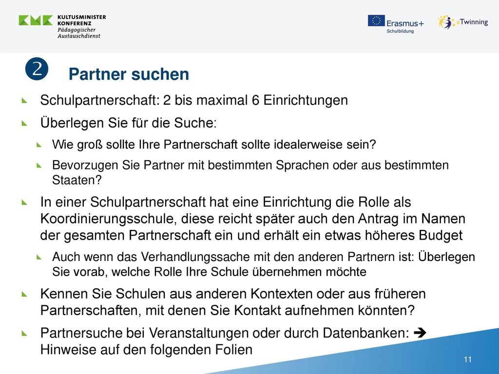  Partner suchen Schulpartnerschaft: 2 bis maximal 6 Einrichtungen
