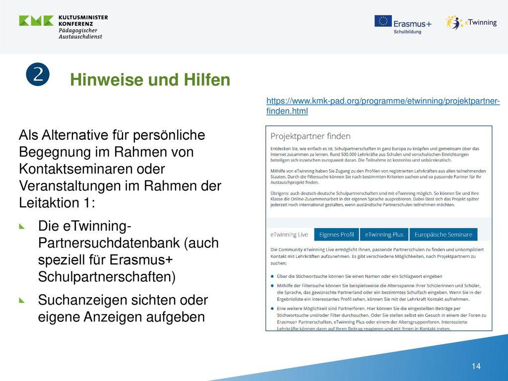  Hinweise und Hilfen https://www.kmk-pad.org/programme/etwinning/projektpartner-finden.html.