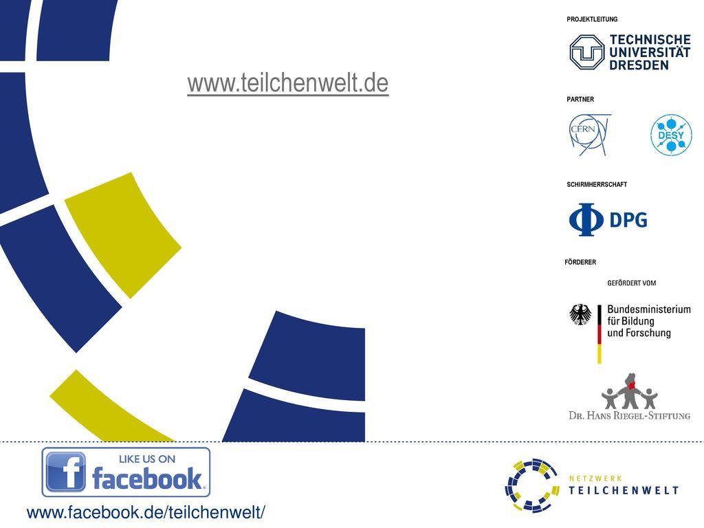 www.teilchenwelt.de www.facebook.de/teilchenwelt/