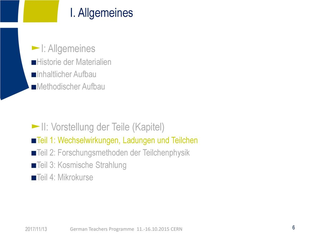 I. Allgemeines I: Allgemeines II: Vorstellung der Teile (Kapitel)