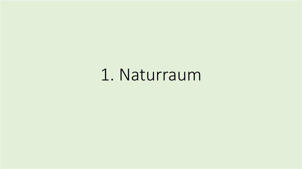 1. Naturraum