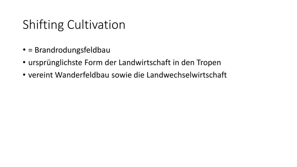 Shifting Cultivation = Brandrodungsfeldbau