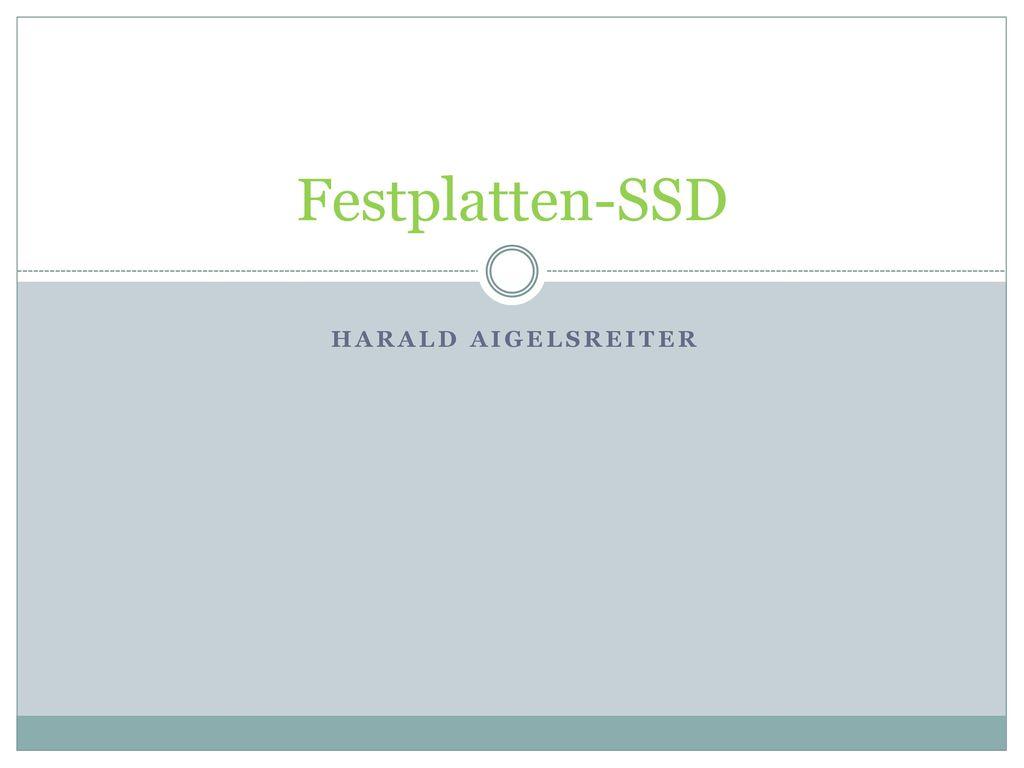 Festplatten-SSD Harald Aigelsreiter