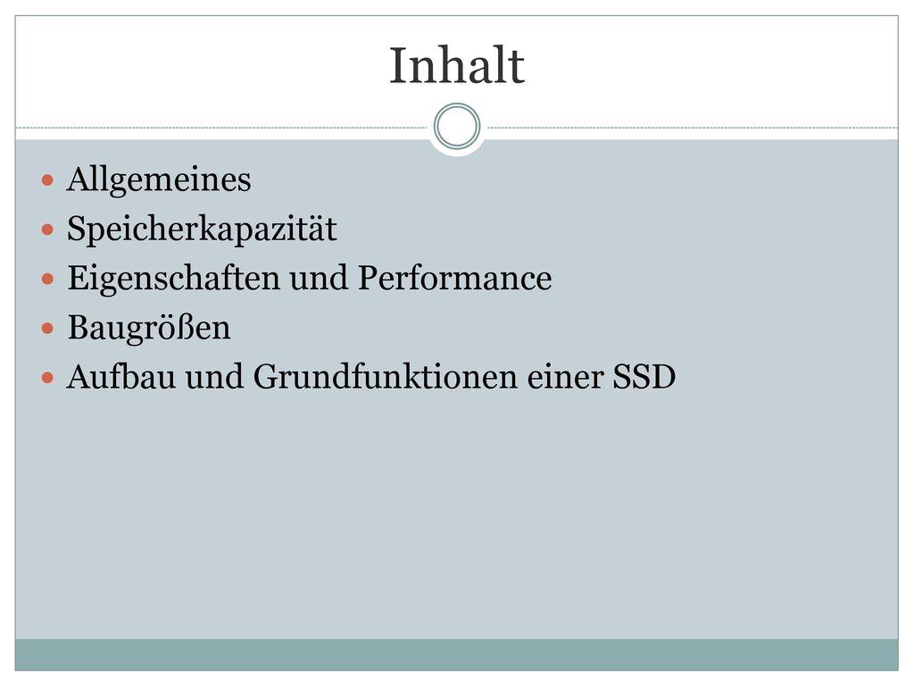 Inhalt Allgemeines Speicherkapazität Eigenschaften und Performance