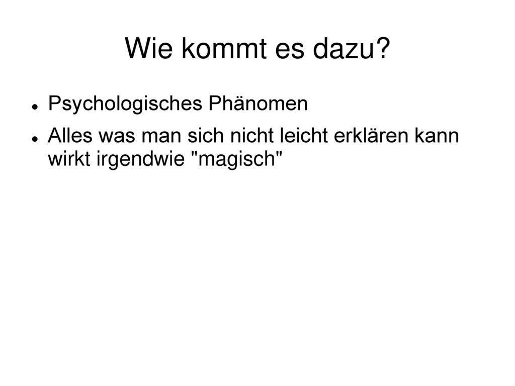 Wie kommt es dazu Psychologisches Phänomen
