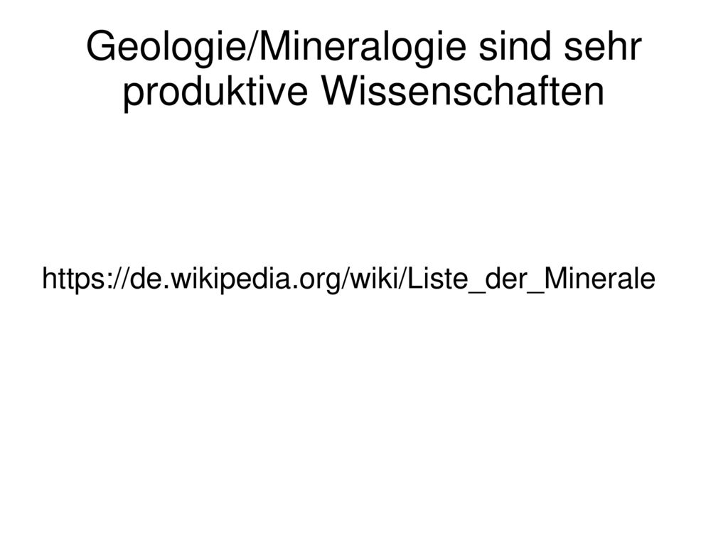 Geologie/Mineralogie sind sehr produktive Wissenschaften