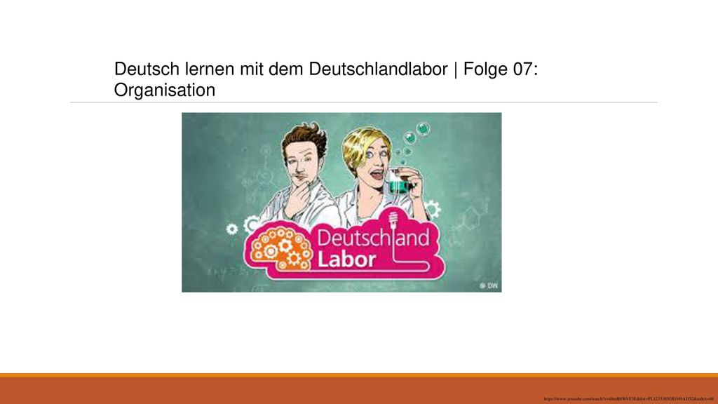 Deutsch lernen mit dem Deutschlandlabor | Folge 07: Organisation