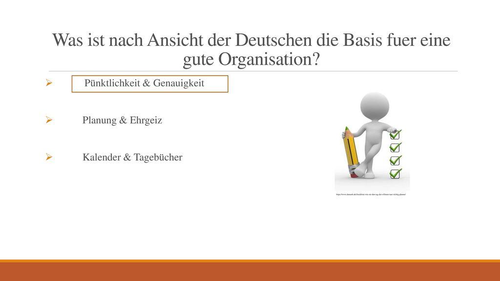 Was ist nach Ansicht der Deutschen die Basis fuer eine gute Organisation
