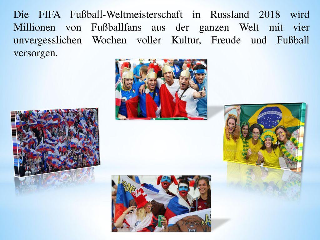 Die FIFA Fußball-Weltmeisterschaft in Russland 2018 wird Millionen von Fußballfans aus der ganzen Welt mit vier unvergesslichen Wochen voller Kultur, Freude und Fußball versorgen.