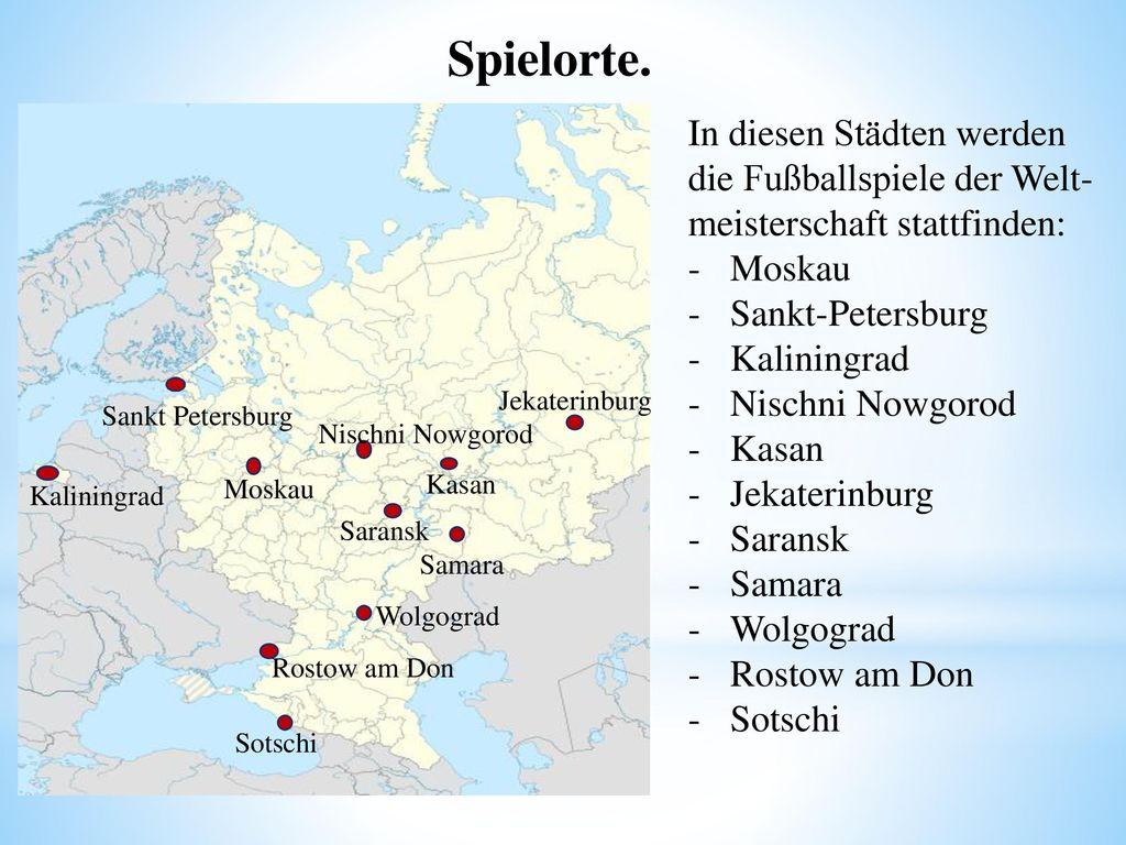 Spielorte. In diesen Städten werden die Fußballspiele der Welt-