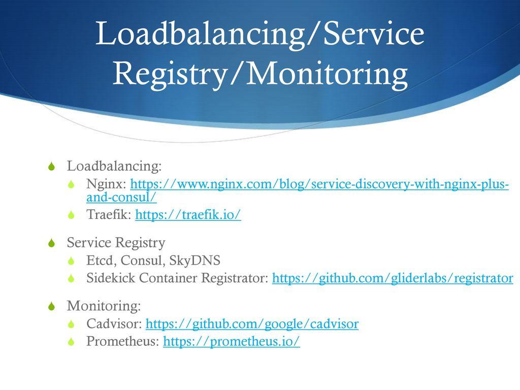 Loadbalancing/Service Registry/Monitoring