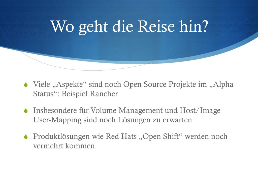 """Wo geht die Reise hin Viele """"Aspekte sind noch Open Source Projekte im """"Alpha Status : Beispiel Rancher."""