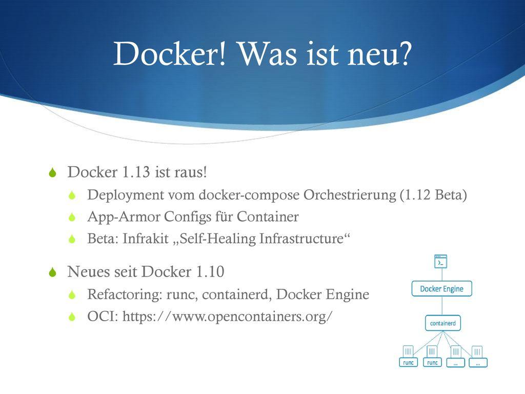 Docker! Was ist neu Docker 1.13 ist raus! Neues seit Docker 1.10