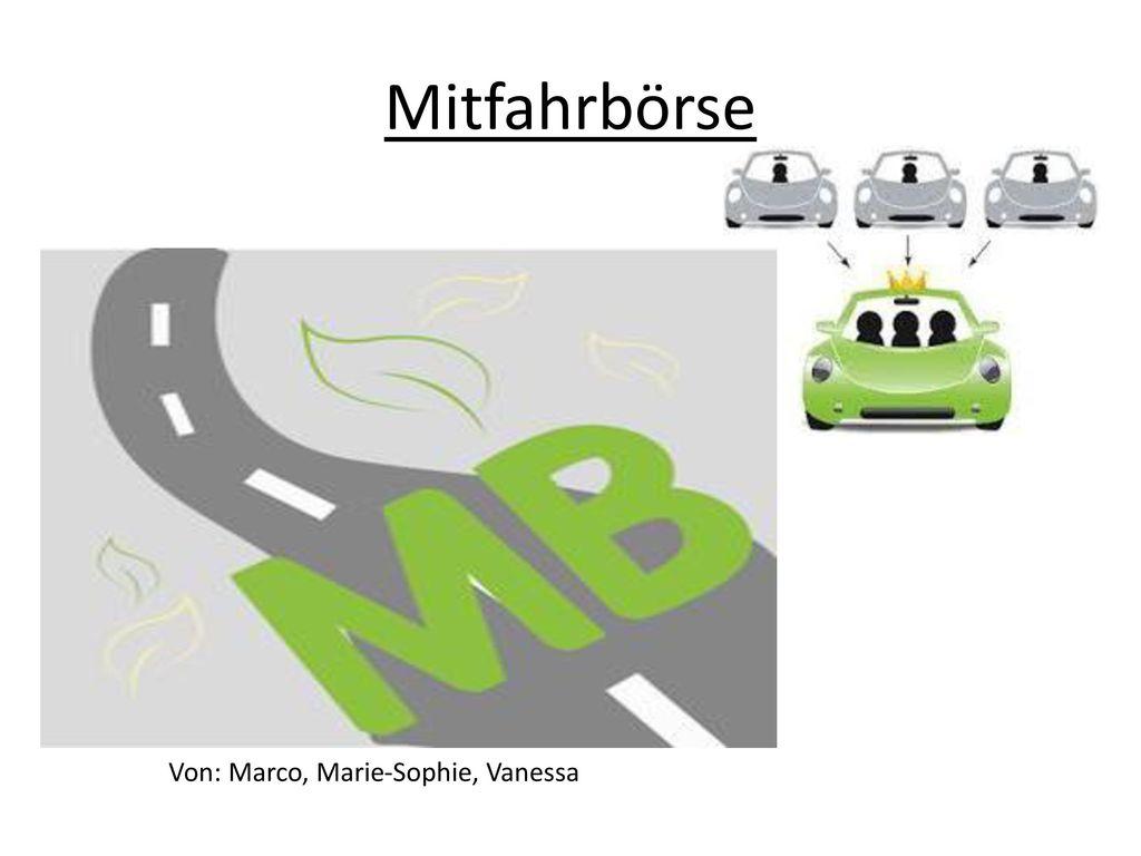 Mitfahrbörse Von: Marco, Marie-Sophie, Vanessa