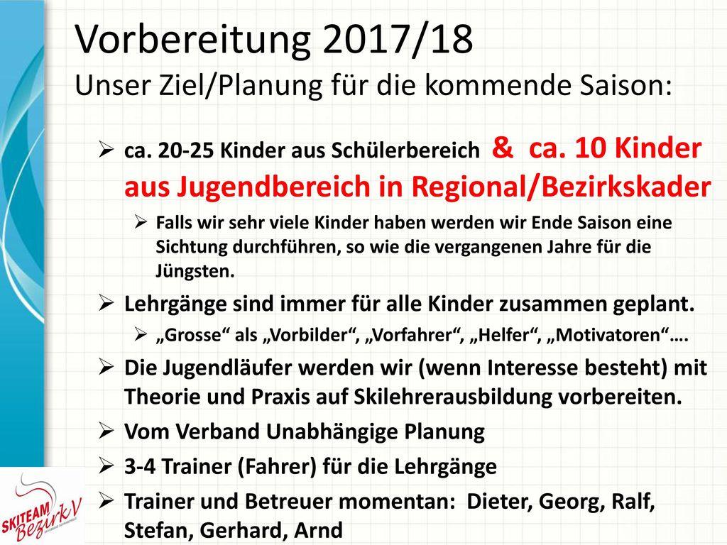 Vorbereitung 2017/18 Unser Ziel/Planung für die kommende Saison: